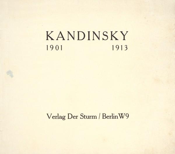 Кандинский. 1901-1913.  Берлин: Verlag Der Sturm, 1913.